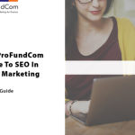 The ProFundCom Guide To SEO In Fund Marketing