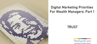 Digital Marketing Priorities For Wealth Managers – Part One