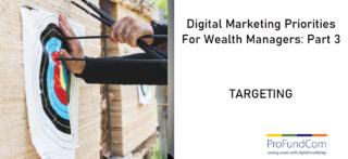 Digital Marketing Priorities For Wealth Managers – Part Three