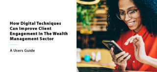 How To Improve Client Engagement In The Wealth Management Sector