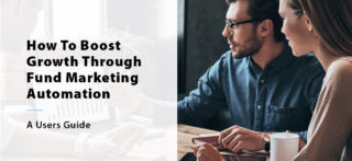 How To Boost Growth Through Fund Marketing Automation