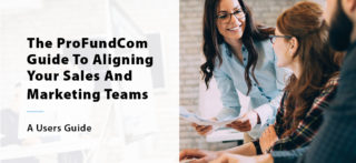 The ProFundCom Guide To Aligning Your Sales And Marketing Teams