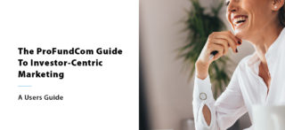 The ProFundCom Guide To Investor-Centric Marketing