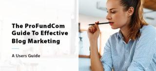 The ProFundCom Guide To Effective Blog Marketing